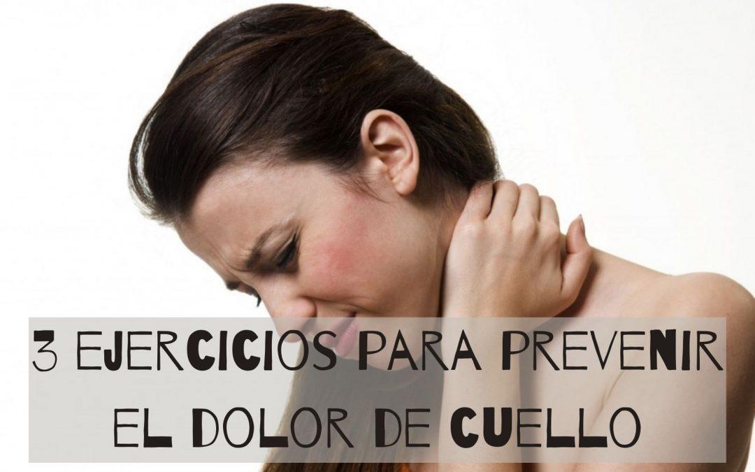 3 EJERCICIOS SENCILLOS PARA PREVENIR EL DOLOR DE CUELLO
