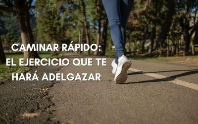 Caminar Rapido para adelgazar: Beneficios
