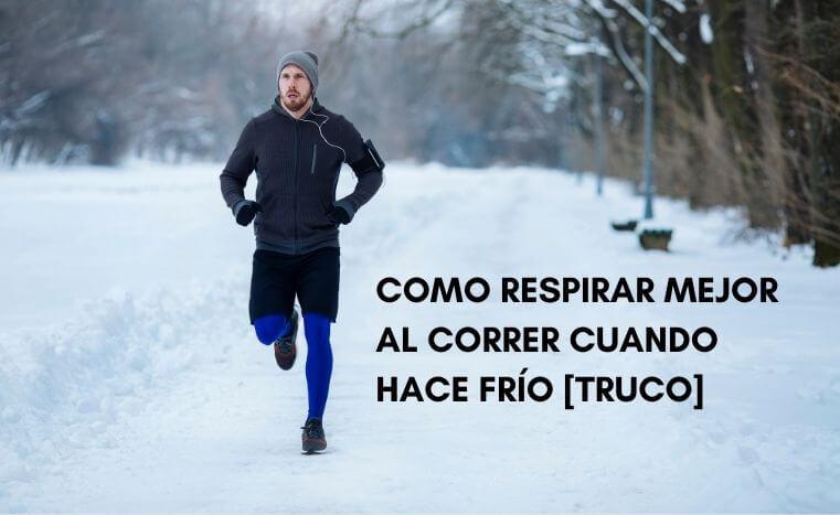 Respirar Bien al Correr cuando hace frio