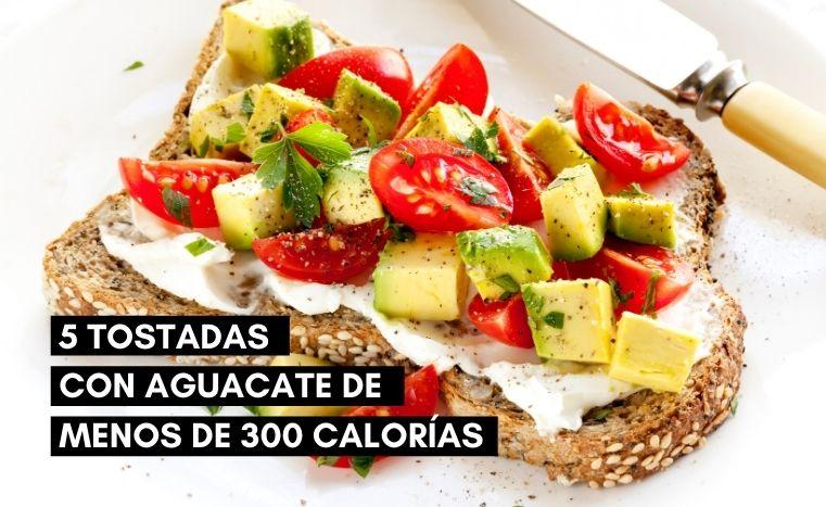 5 Tostadas con Aguacate con menos de 300 calorías