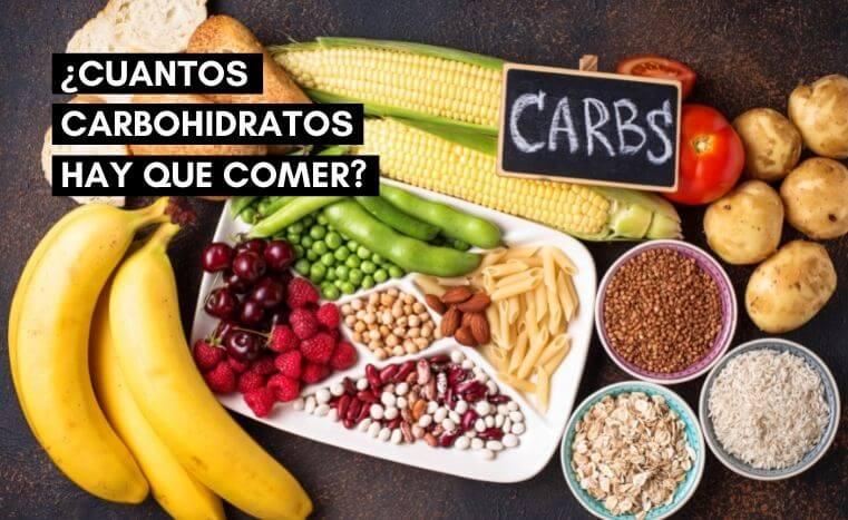 ¿Cuántos carbohidratos hay que comer al día?