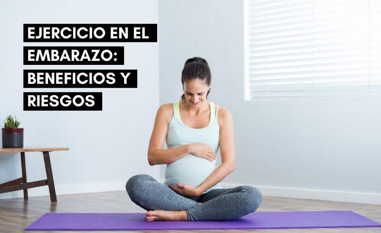 Ejercicio en el embarazo: Beneficios y contraindicaciones