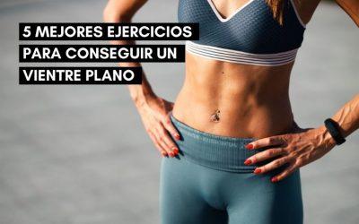 5 mejores ejercicios para conseguir un vientre plano